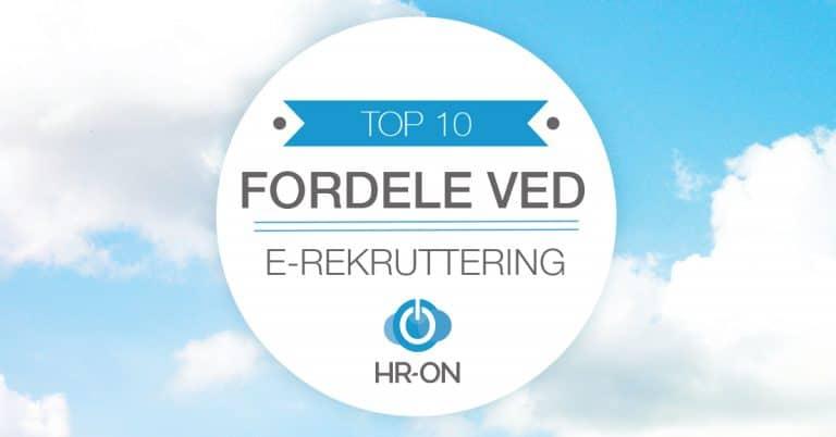Top 10 fordele ved e-rekruttering